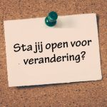 Sta jij open voor verandering? Personal & Business Improvement